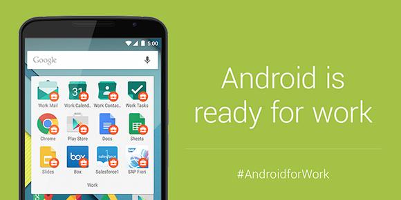 Google apuesta por el mundo empresarial con Android for Work